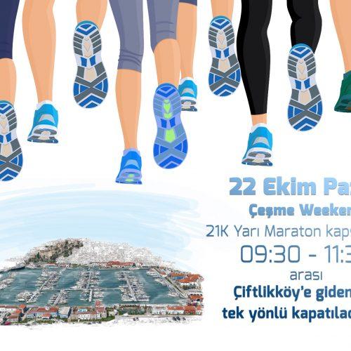 Çeşme Weekend 21K Maratonu kapsamında Çeşme Çiftlikköy istikametinde yol kapanacak